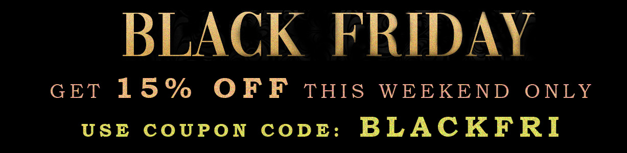 Get 15% off your order this weekend only with our black friday event!